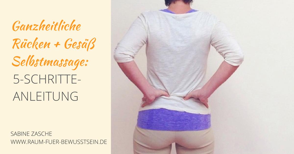 Ganzheitliche Rücken-Selbstmassage: 5-Schritte-Anleitung für unteren ...